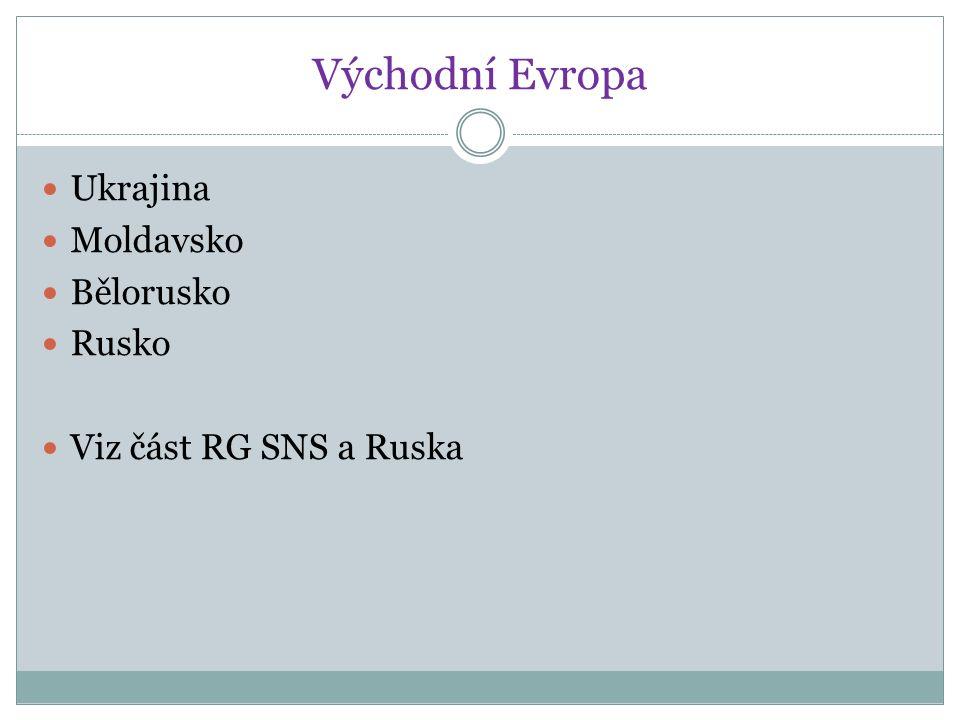 Východní Evropa Ukrajina Moldavsko Bělorusko Rusko