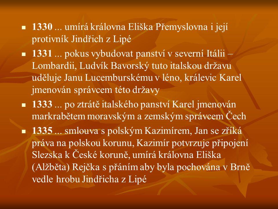 1330 ... umírá královna Eliška Přemyslovna i její protivník Jindřich z Lipé