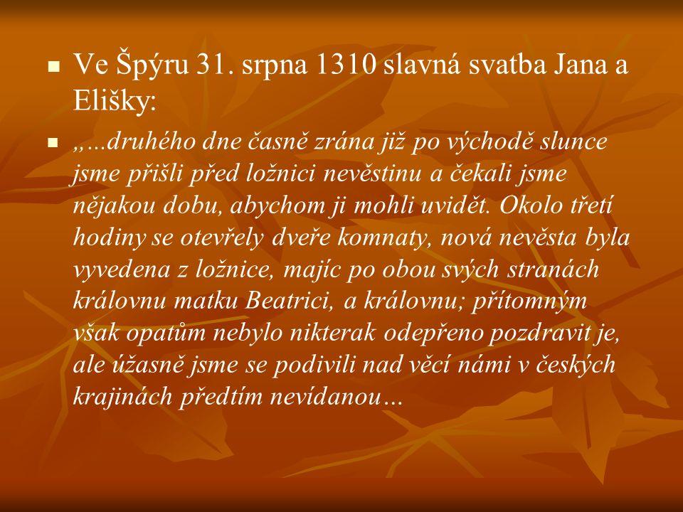 Ve Špýru 31. srpna 1310 slavná svatba Jana a Elišky: