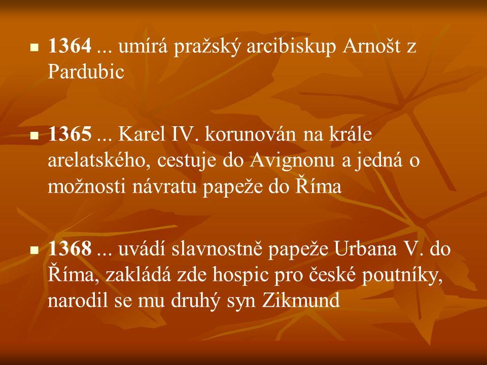 1364 ... umírá pražský arcibiskup Arnošt z Pardubic