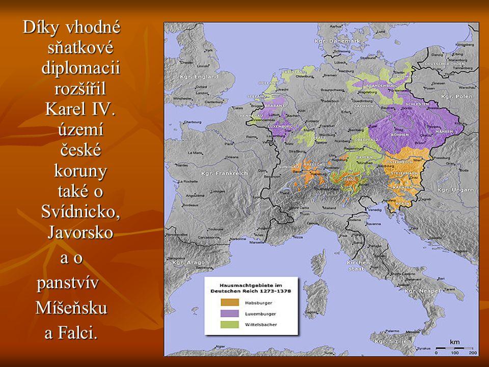 Díky vhodné sňatkové diplomacii rozšířil Karel IV