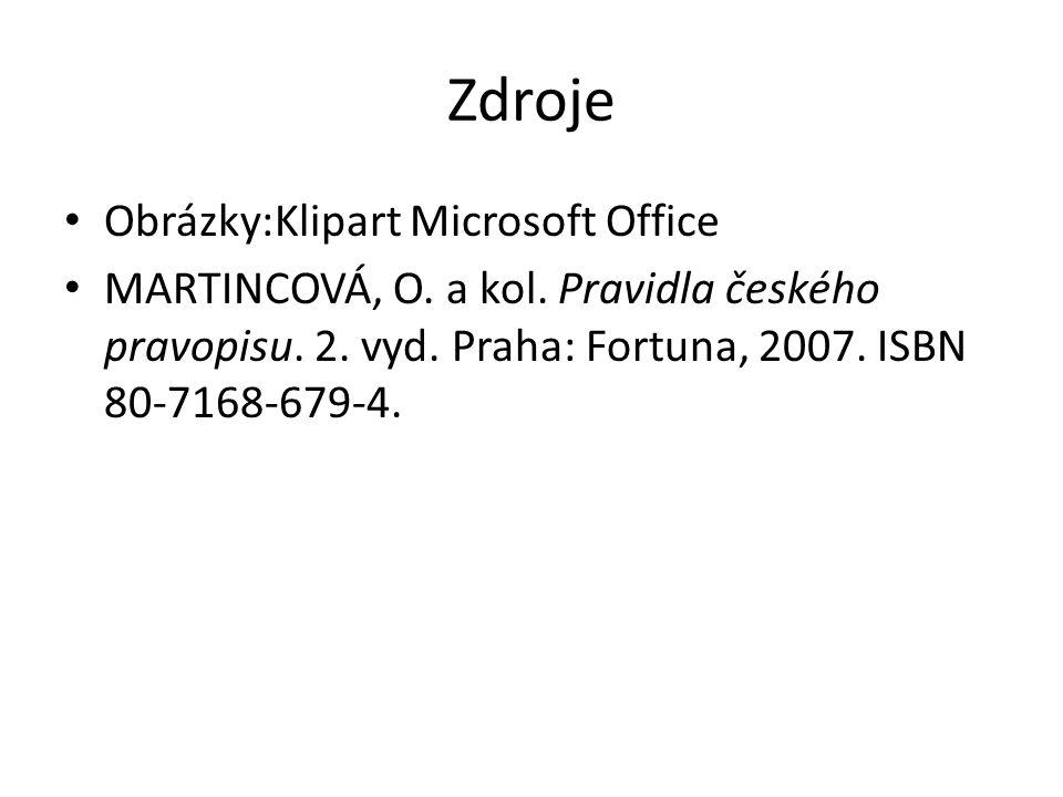 Zdroje Obrázky:Klipart Microsoft Office