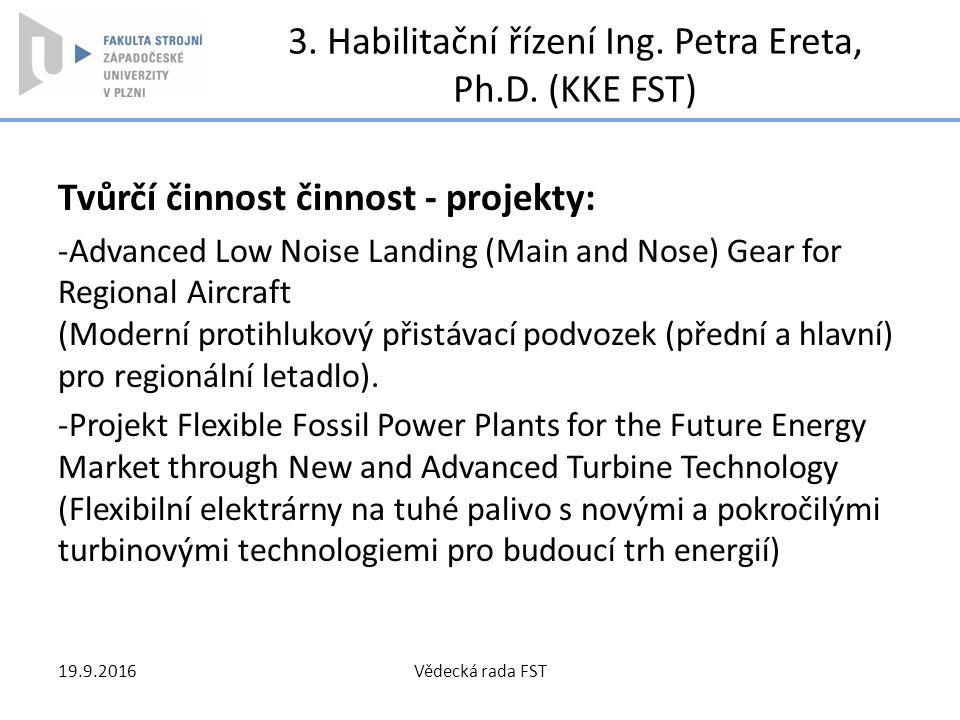 3. Habilitační řízení Ing. Petra Ereta, Ph.D. (KKE FST)