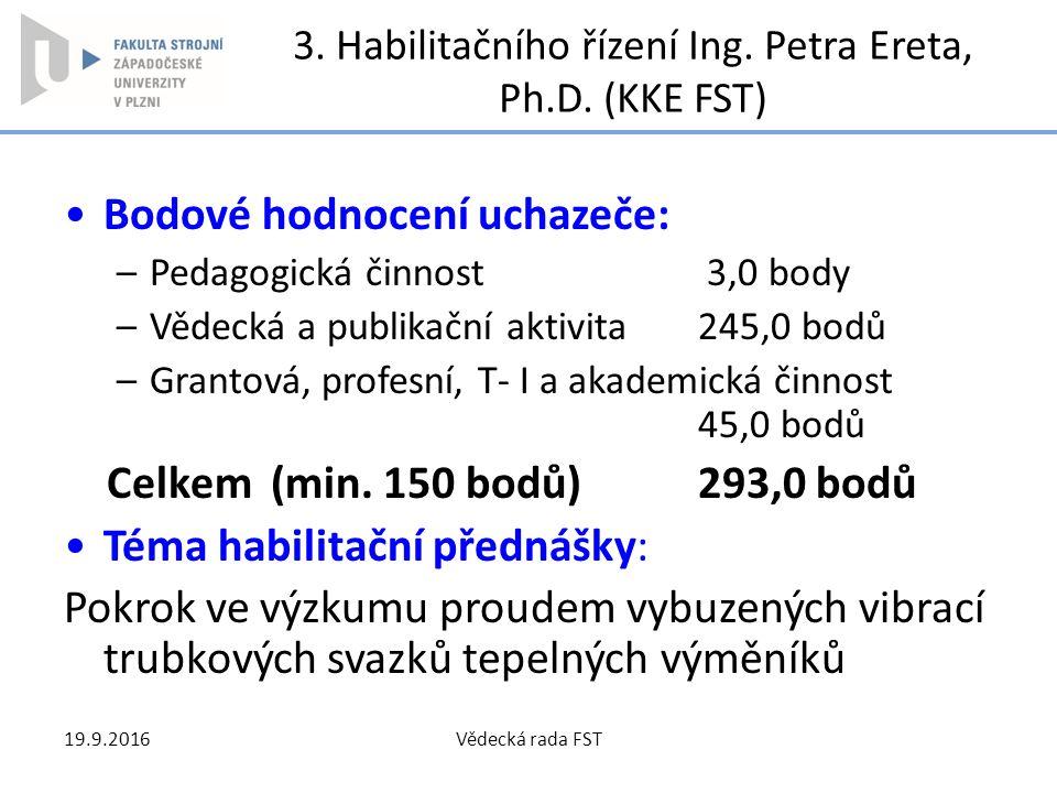 3. Habilitačního řízení Ing. Petra Ereta, Ph.D. (KKE FST)