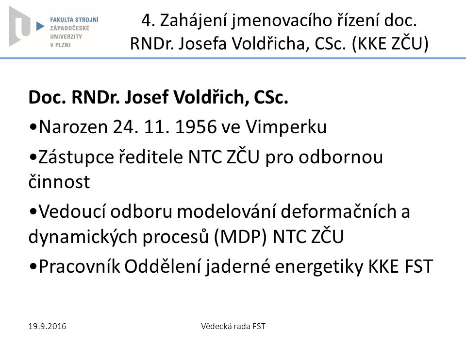 Doc. RNDr. Josef Voldřich, CSc. Narozen 24. 11. 1956 ve Vimperku