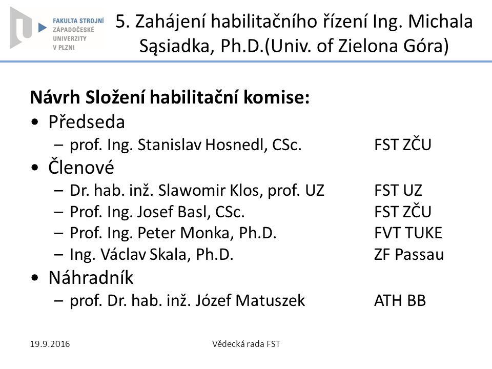 Návrh Složení habilitační komise: Předseda Členové