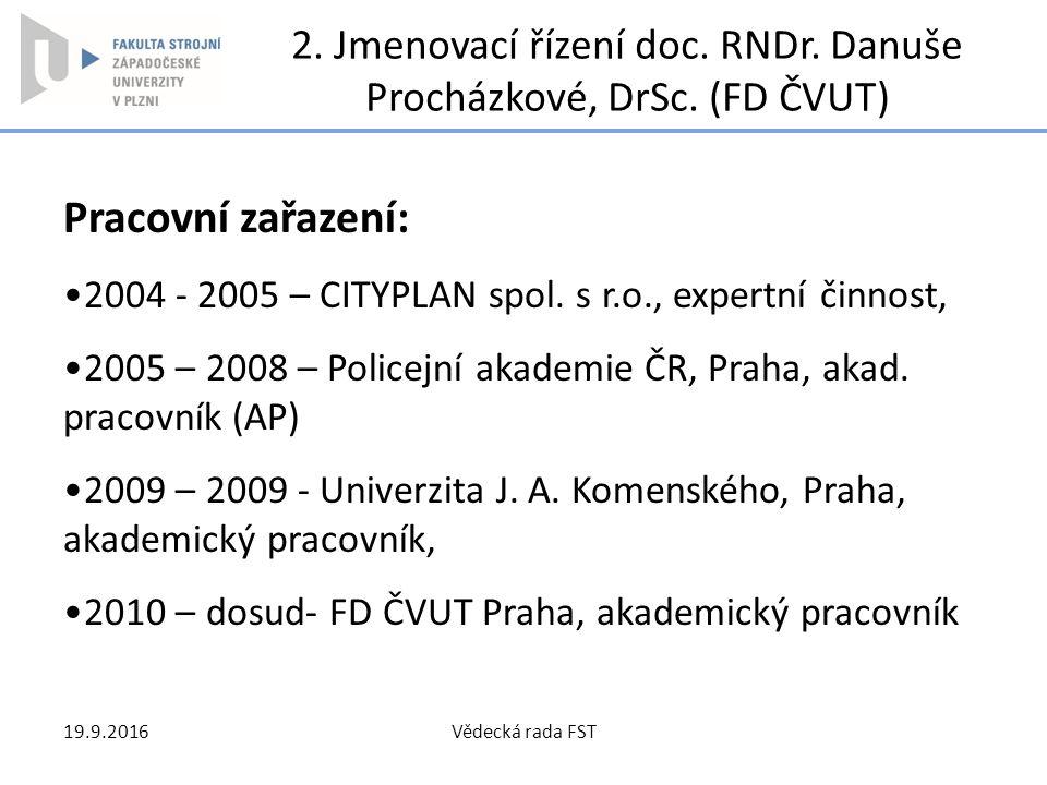2. Jmenovací řízení doc. RNDr. Danuše Procházkové, DrSc. (FD ČVUT)