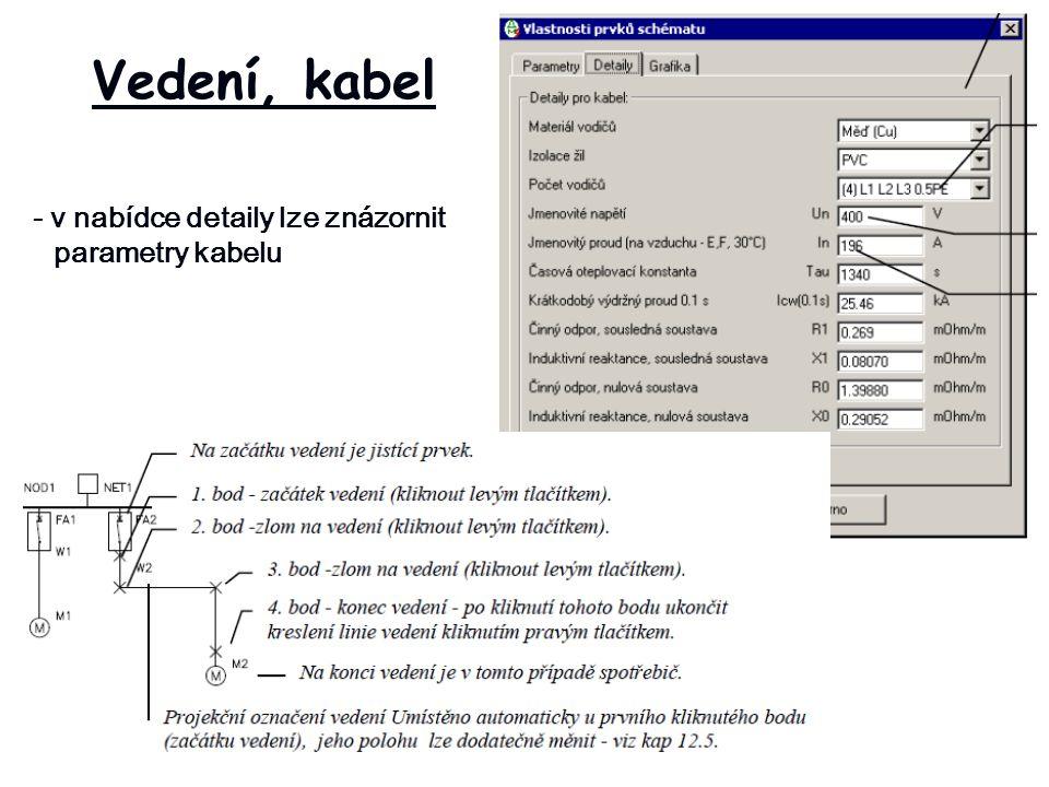 Vedení, kabel - v nabídce detaily lze znázornit parametry kabelu
