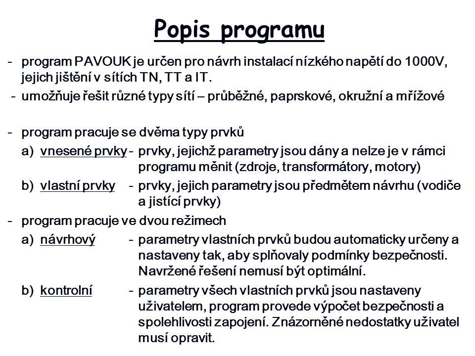 Popis programu - program PAVOUK je určen pro návrh instalací nízkého napětí do 1000V, jejich jištění v sítích TN, TT a IT.