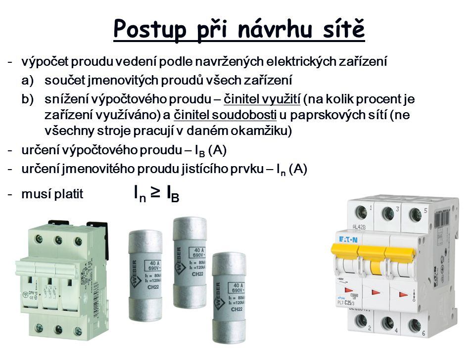 Postup při návrhu sítě - výpočet proudu vedení podle navržených elektrických zařízení. a) součet jmenovitých proudů všech zařízení.
