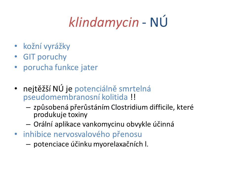 klindamycin - NÚ kožní vyrážky GIT poruchy porucha funkce jater