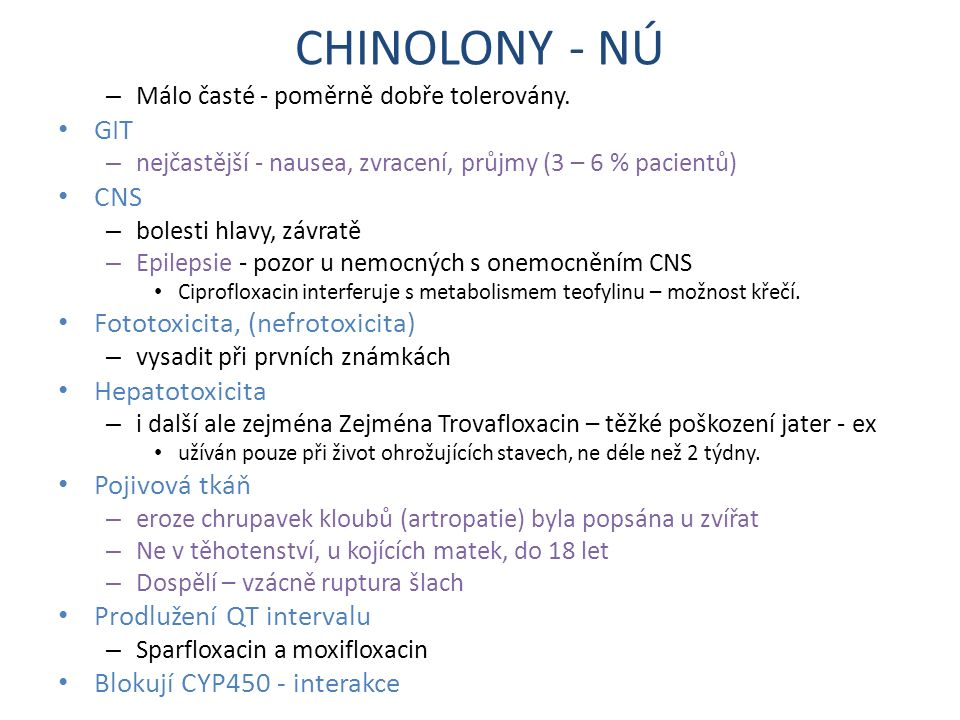 CHINOLONY - NÚ GIT CNS Fototoxicita, (nefrotoxicita) Hepatotoxicita