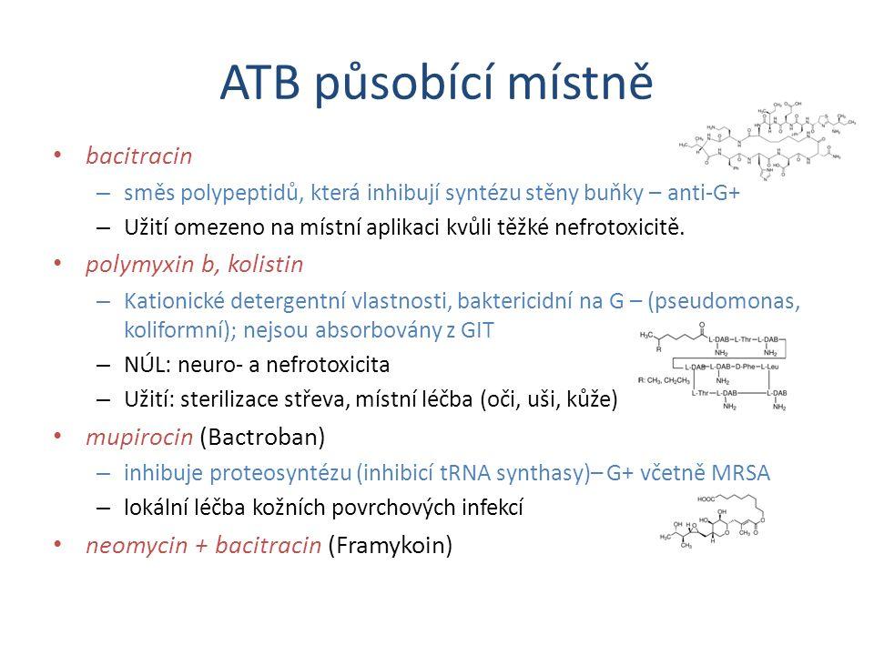 ATB působící místně bacitracin polymyxin b, kolistin