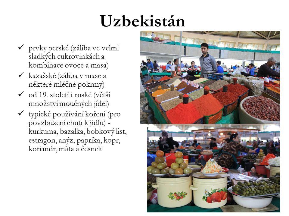 Uzbekistán prvky perské (záliba ve velmi sladkých cukrovinkách a kombinace ovoce a masa) kazašské (záliba v mase a některé mléčné pokrmy)