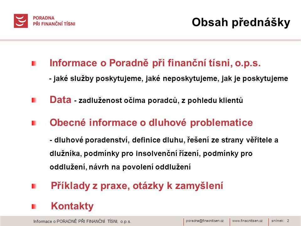 Obsah přednášky Informace o Poradně při finanční tísni, o.p.s.