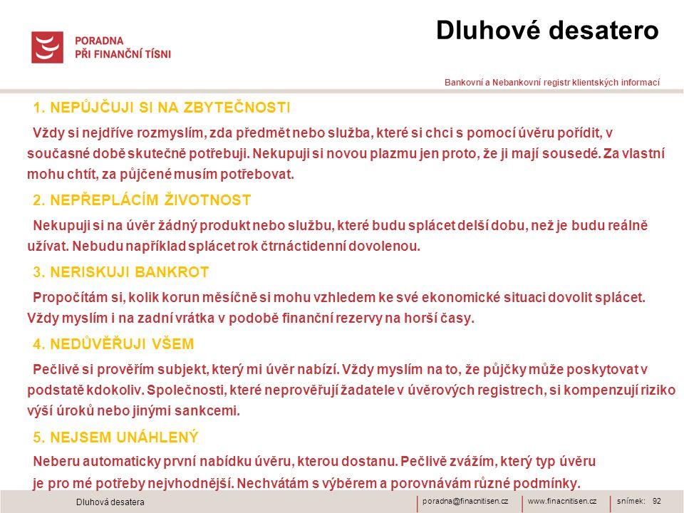 Dluhové desatero Bankovní a Nebankovní registr klientských informací