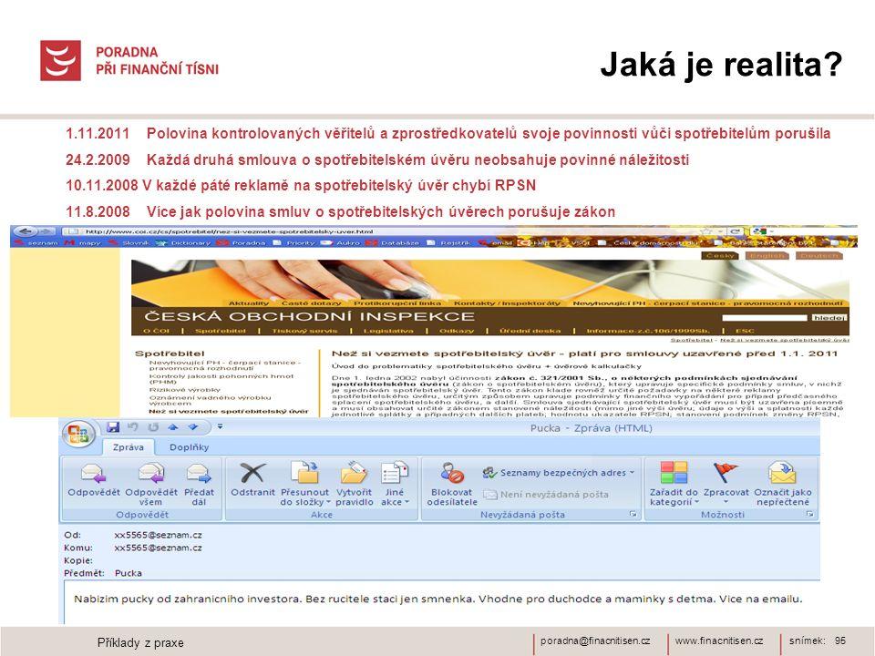 Jaká je realita 1.11.2011 Polovina kontrolovaných věřitelů a zprostředkovatelů svoje povinnosti vůči spotřebitelům porušila.