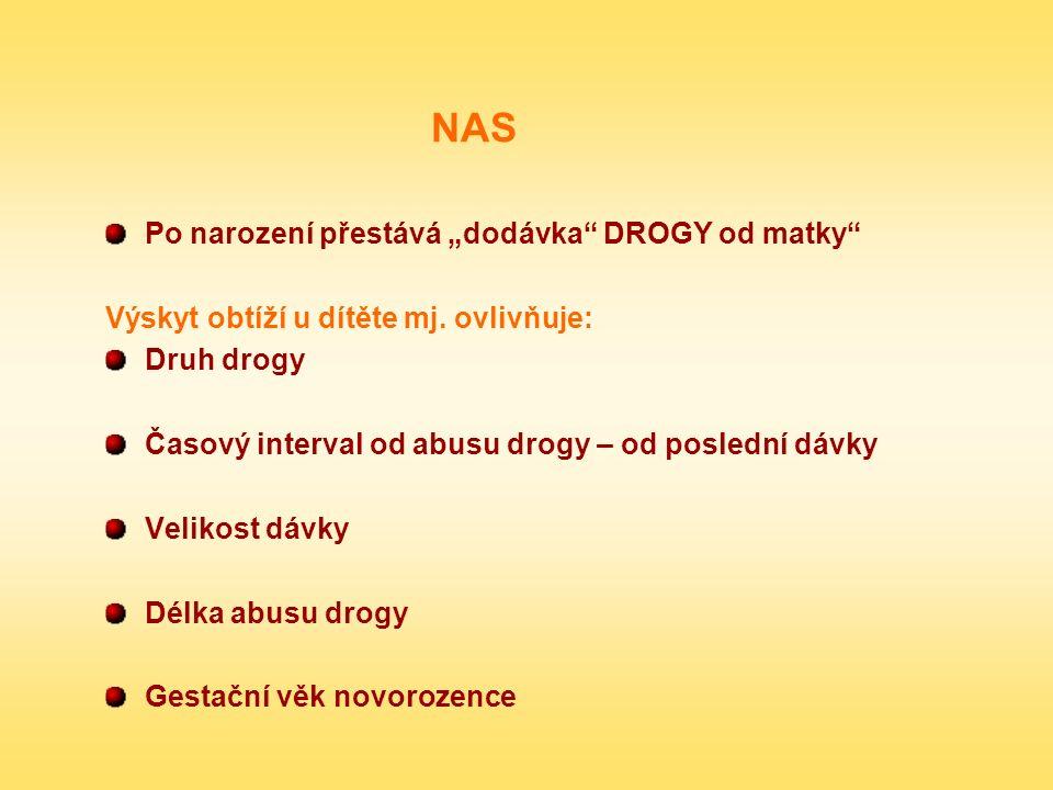 """NAS Po narození přestává """"dodávka DROGY od matky"""