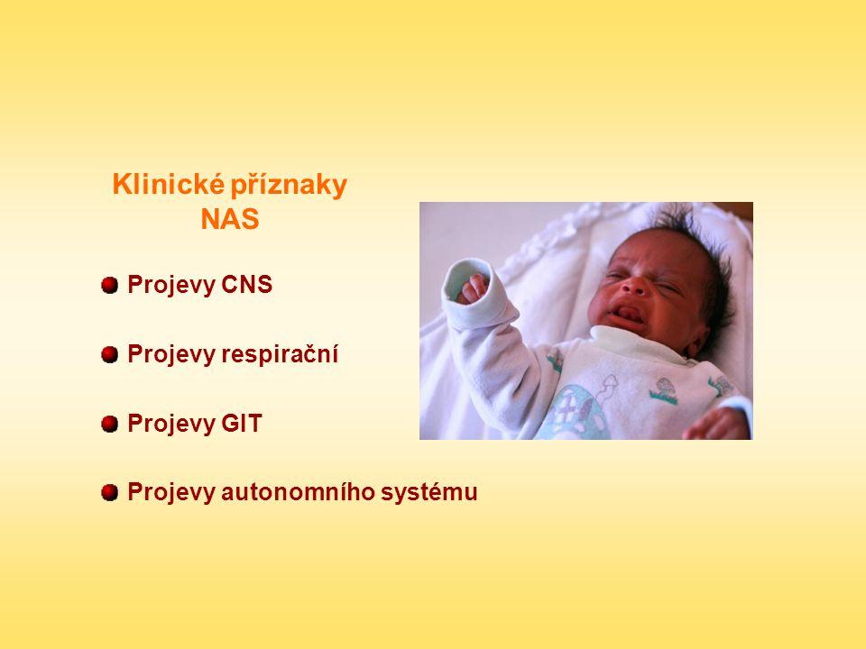 Klinické příznaky NAS Projevy CNS Projevy respirační Projevy GIT