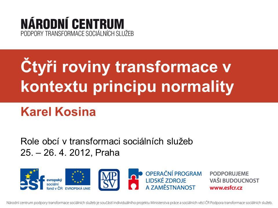 Čtyři roviny transformace v kontextu principu normality