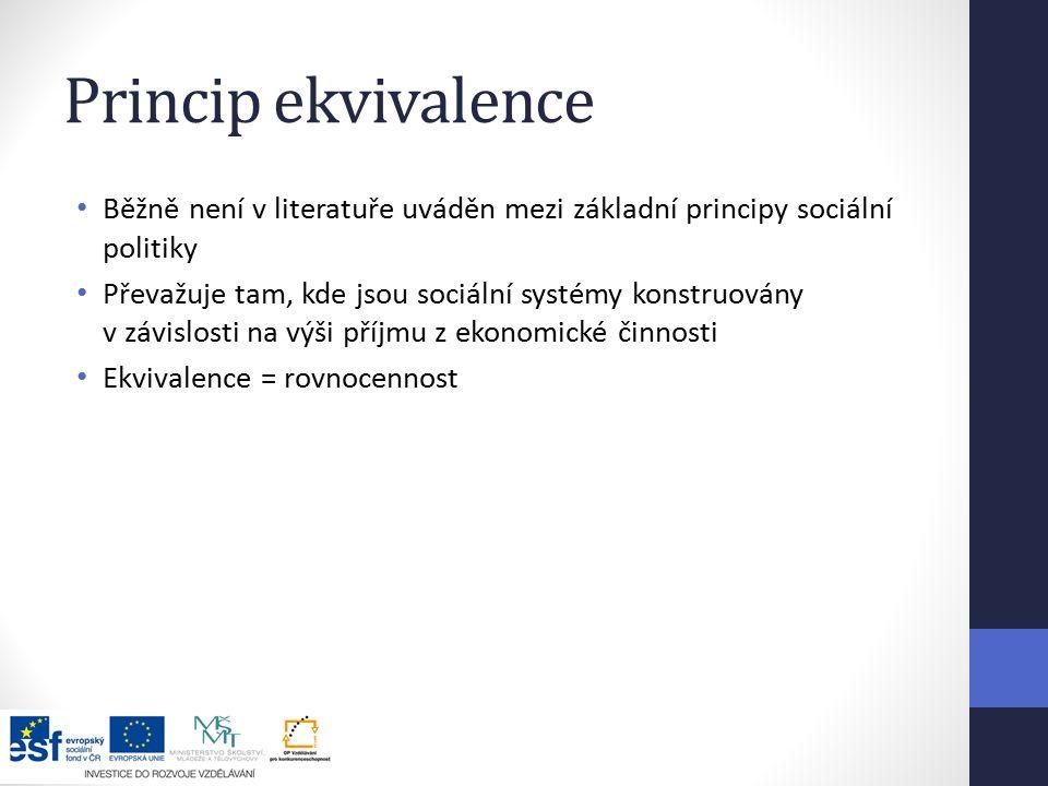 Princip ekvivalence Běžně není v literatuře uváděn mezi základní principy sociální politiky.