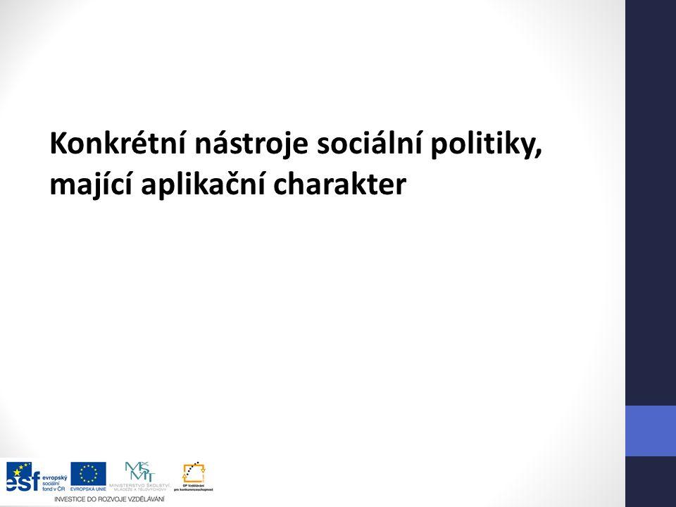 Konkrétní nástroje sociální politiky, mající aplikační charakter