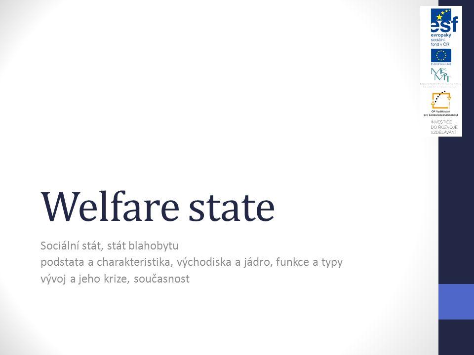 Welfare state Sociální stát, stát blahobytu