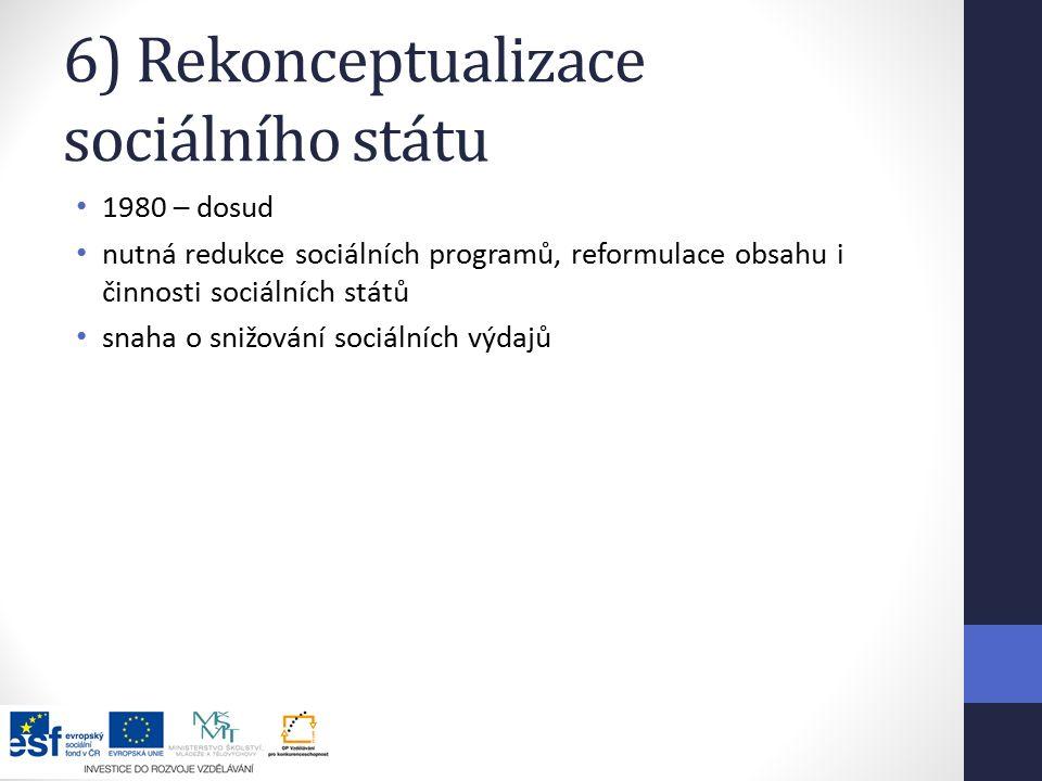 6) Rekonceptualizace sociálního státu