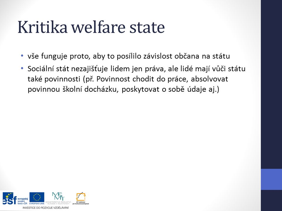 Kritika welfare state vše funguje proto, aby to posílilo závislost občana na státu.