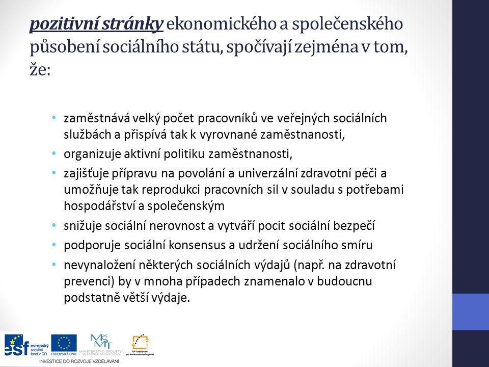 pozitivní stránky ekonomického a společenského působení sociálního státu, spočívají zejména v tom, že: