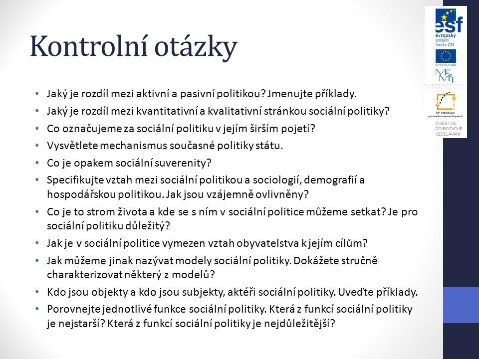 Kontrolní otázky Jaký je rozdíl mezi aktivní a pasivní politikou Jmenujte příklady.