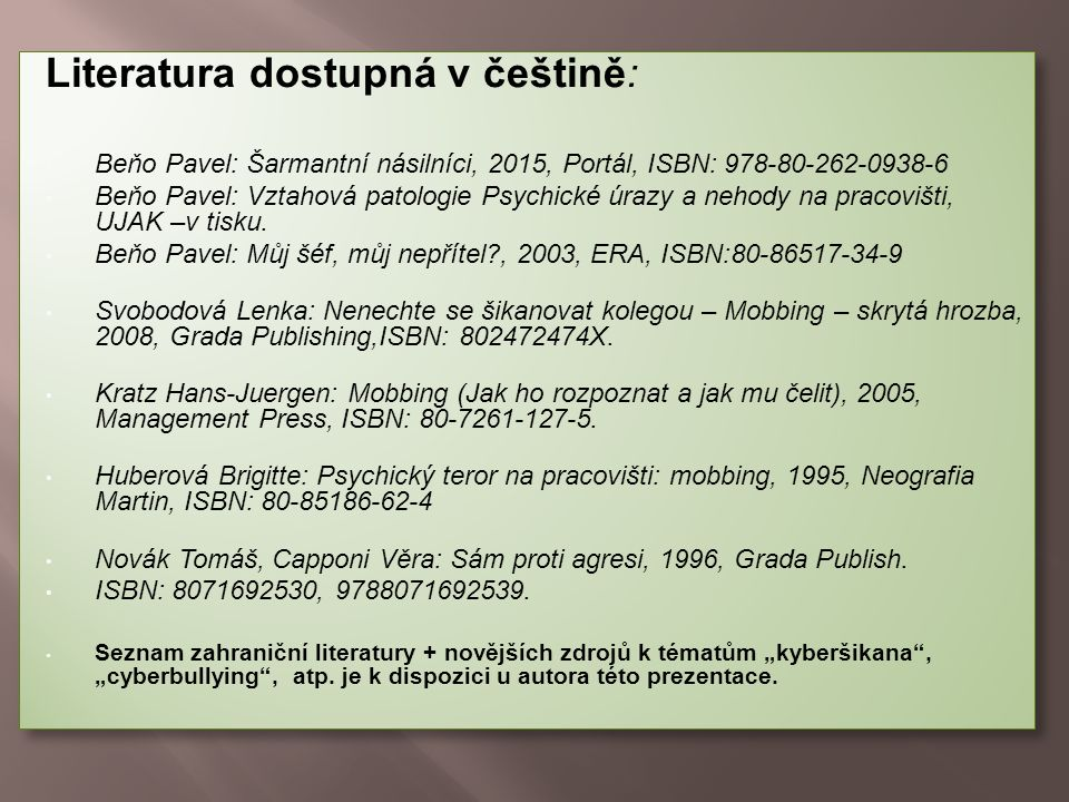 Literatura dostupná v češtině: