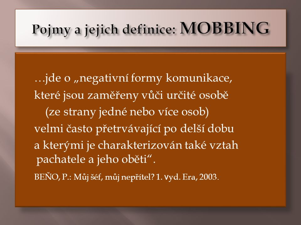 Pojmy a jejich definice: MOBBING