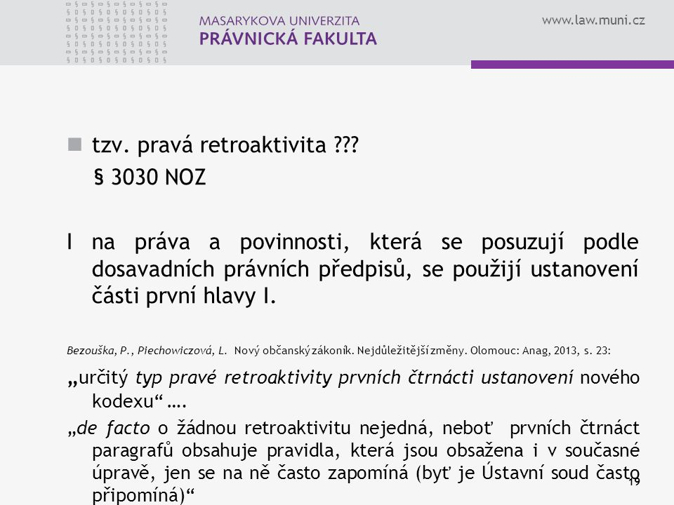 tzv. pravá retroaktivita § 3030 NOZ