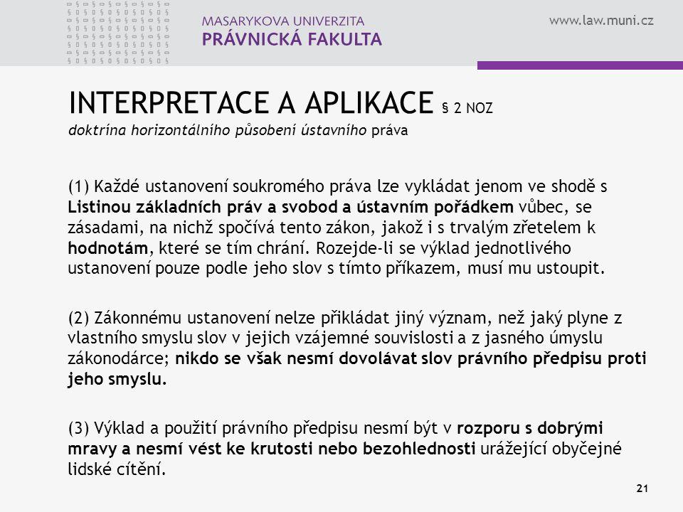 INTERPRETACE A APLIKACE § 2 NOZ doktrína horizontálního působení ústavního práva