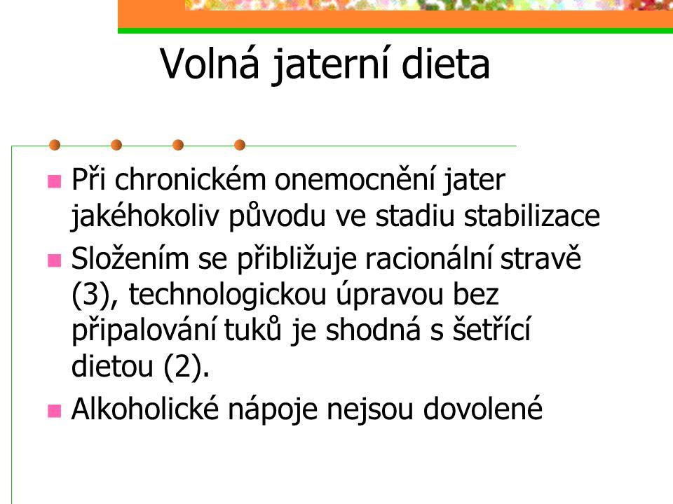 Volná jaterní dieta Při chronickém onemocnění jater jakéhokoliv původu ve stadiu stabilizace.