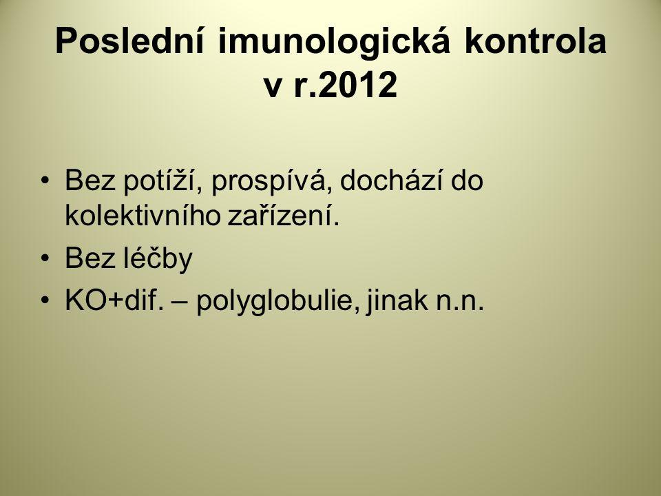 Poslední imunologická kontrola v r.2012