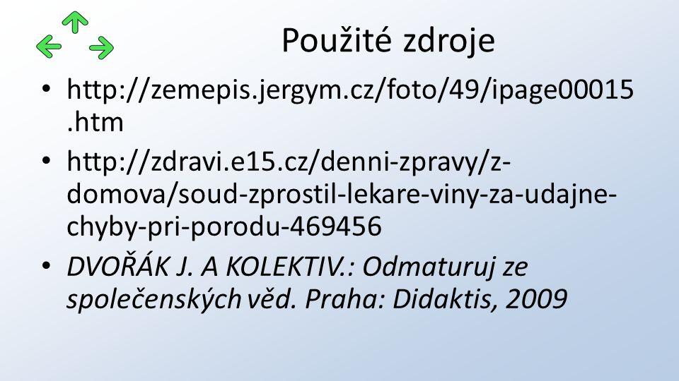 Použité zdroje http://zemepis.jergym.cz/foto/49/ipage00015.htm