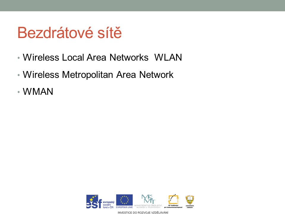 Bezdrátové sítě Wireless Local Area Networks WLAN