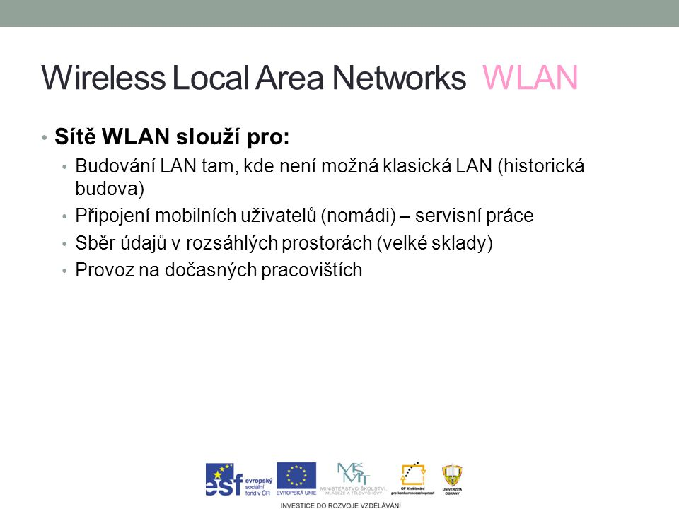 Wireless Local Area Networks WLAN