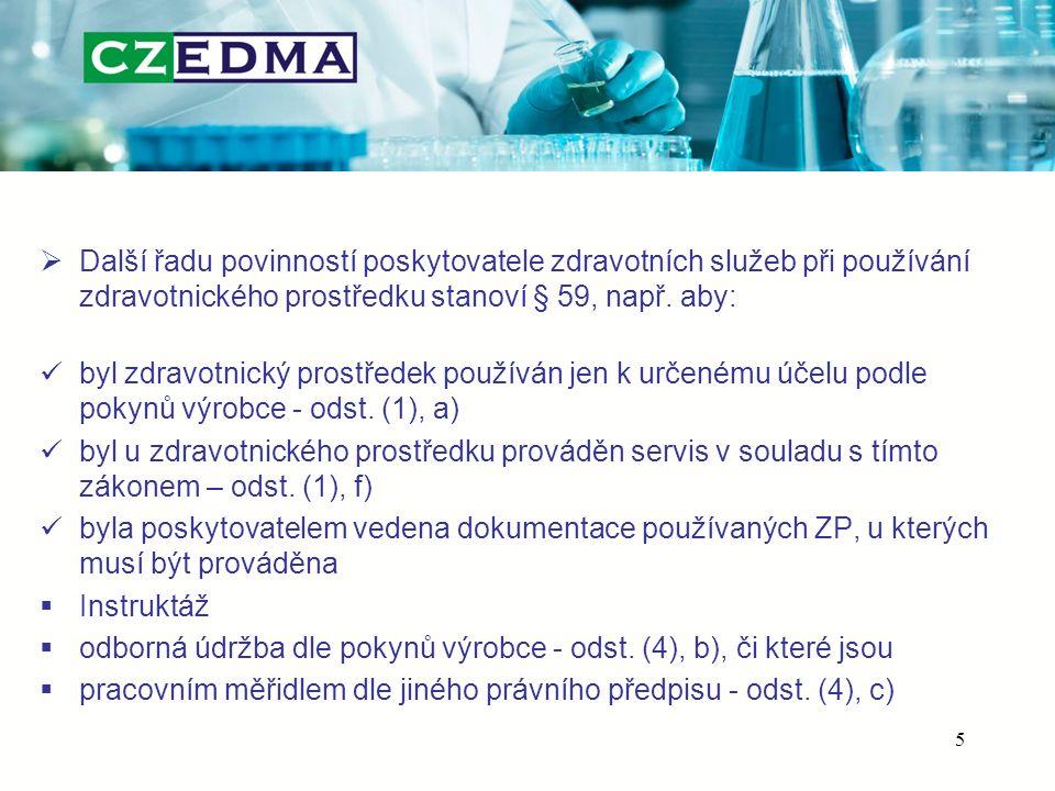 Další řadu povinností poskytovatele zdravotních služeb při používání zdravotnického prostředku stanoví § 59, např. aby: