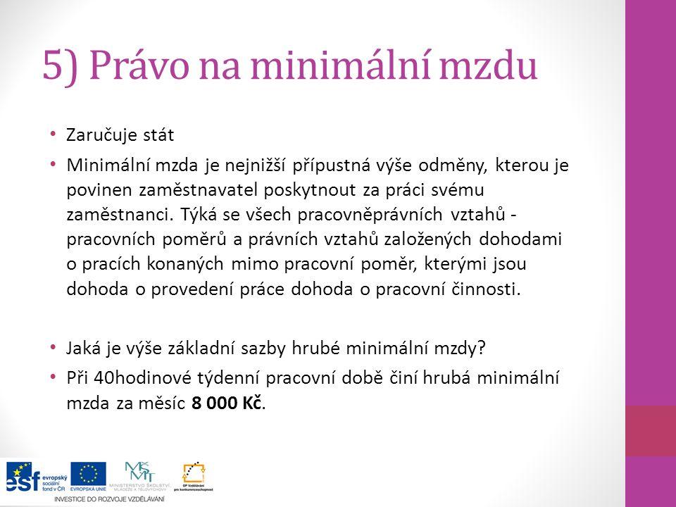 5) Právo na minimální mzdu