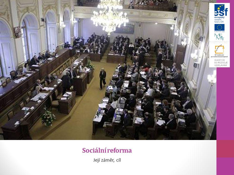 Sociální reforma Její záměr, cíl