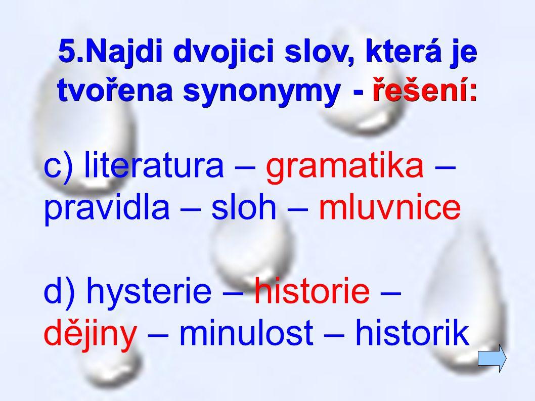 5.Najdi dvojici slov, která je tvořena synonymy - řešení: