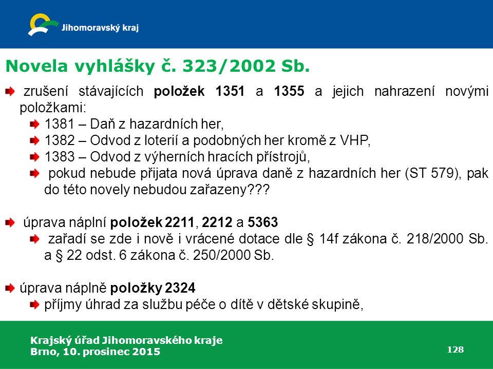 Novela vyhlášky č. 323/2002 Sb. zrušení stávajících položek 1351 a 1355 a jejich nahrazení novými položkami: