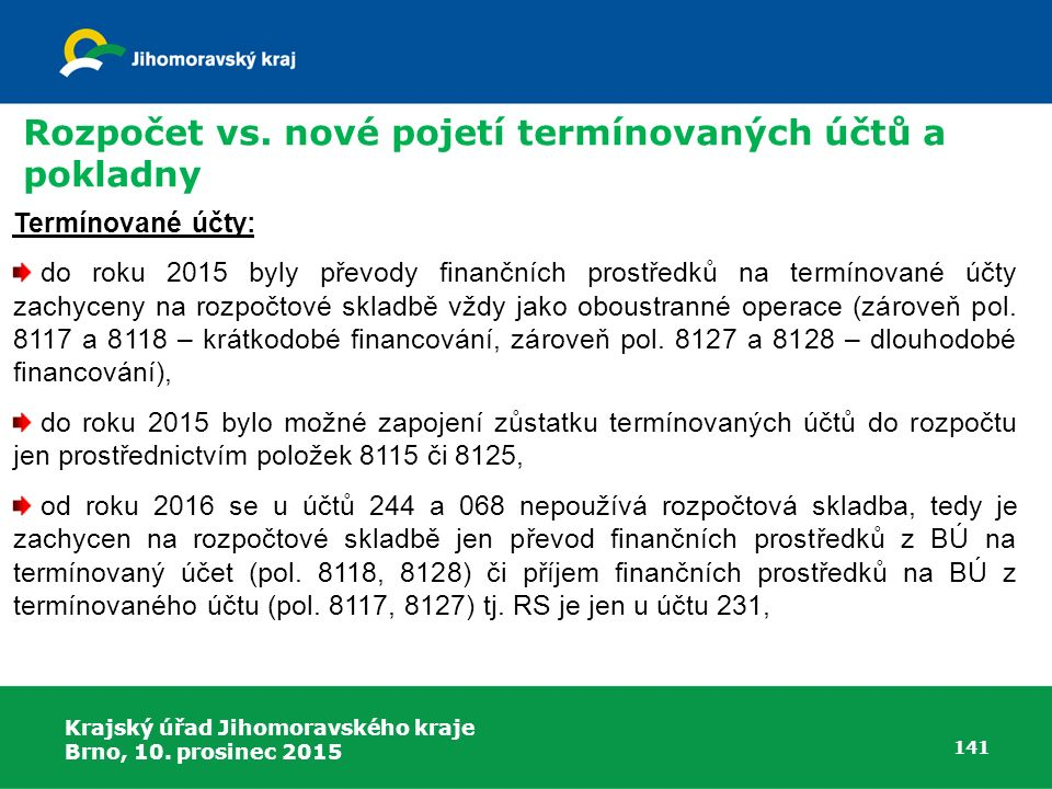 Rozpočet vs. nové pojetí termínovaných účtů a pokladny