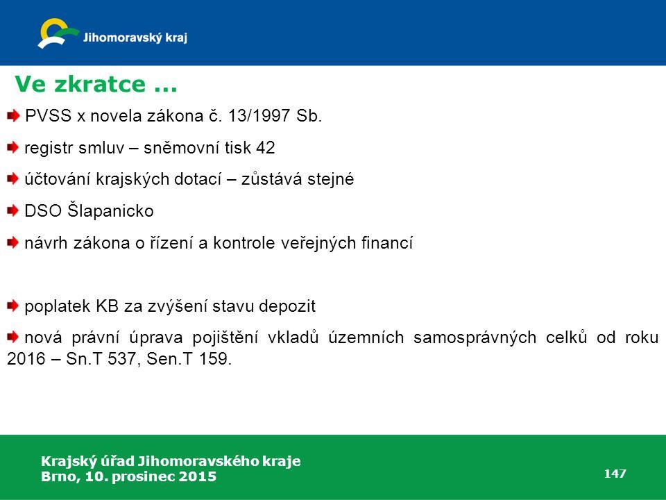 Ve zkratce ... PVSS x novela zákona č. 13/1997 Sb.