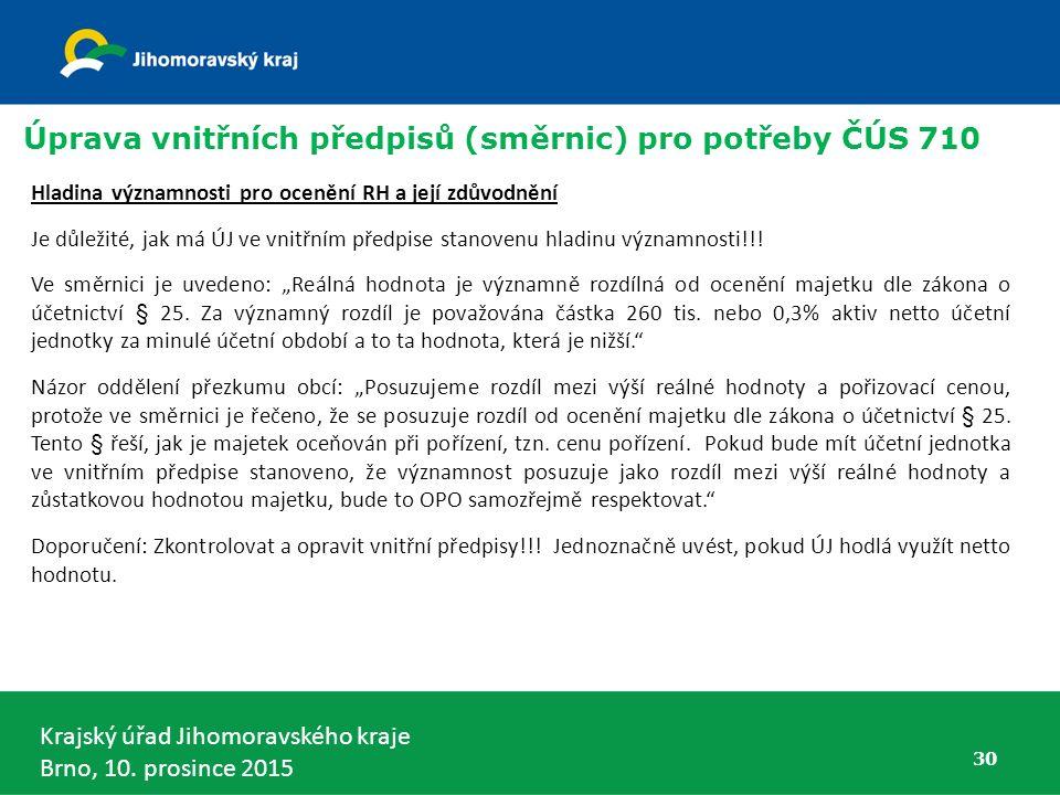 Úprava vnitřních předpisů (směrnic) pro potřeby ČÚS 710