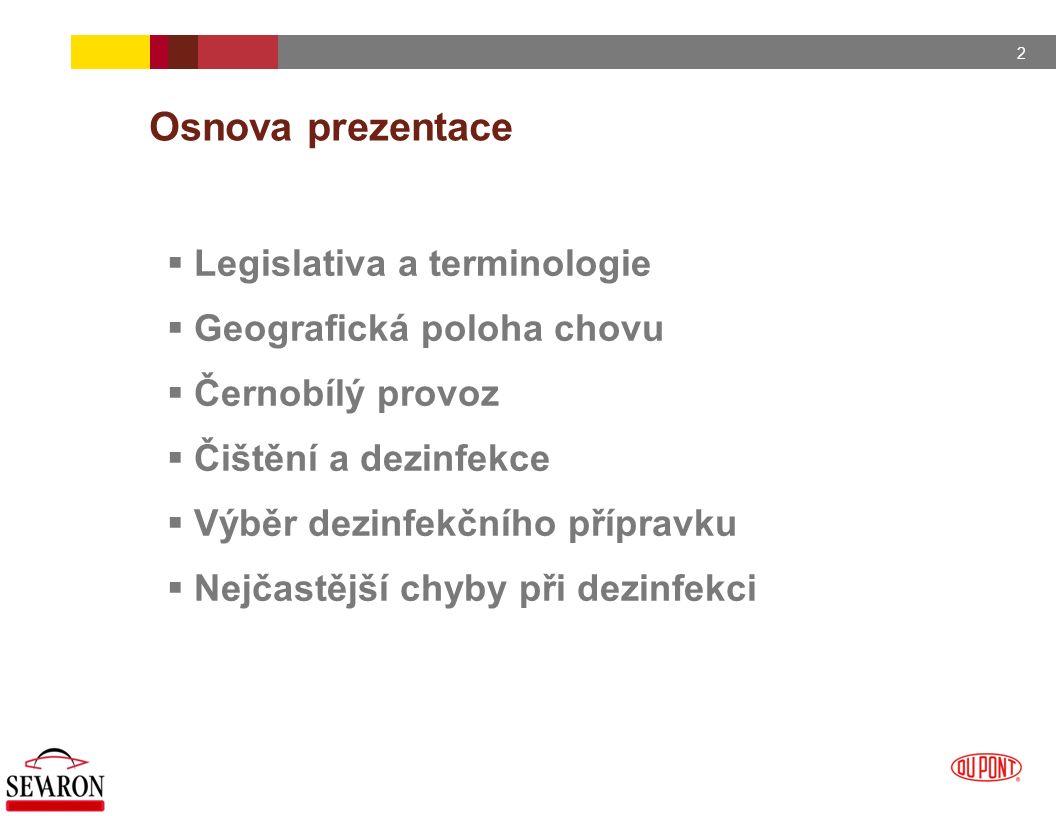 Osnova prezentace Legislativa a terminologie Geografická poloha chovu
