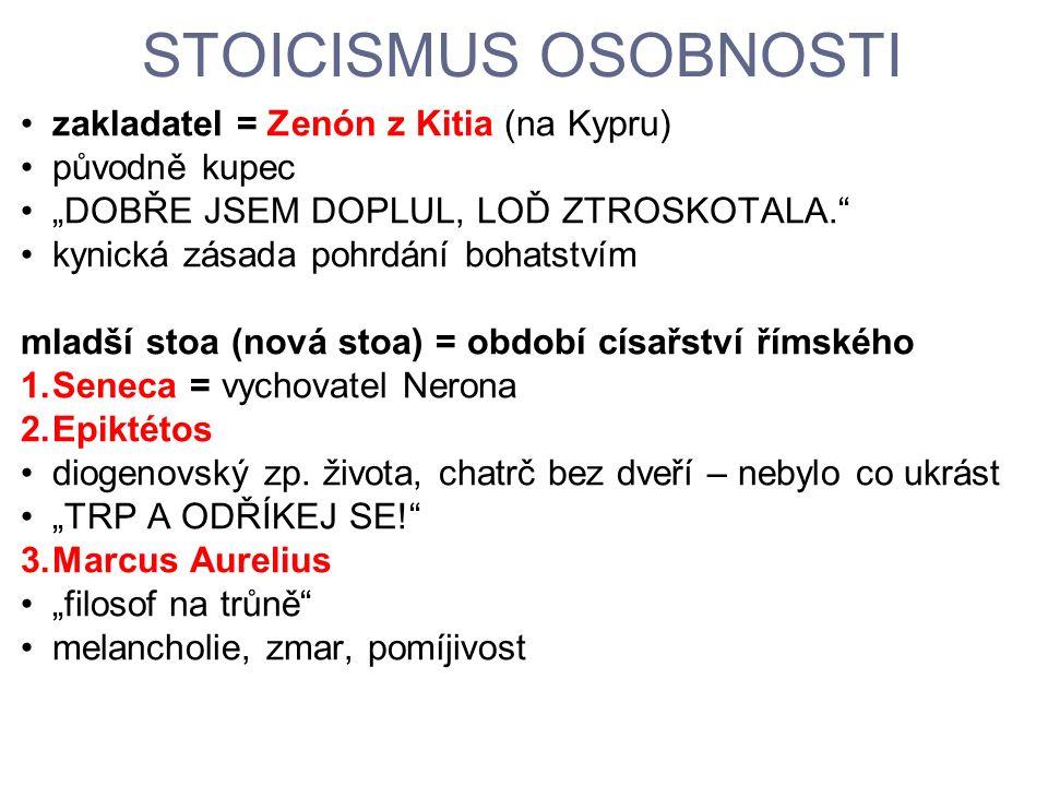 STOICISMUS OSOBNOSTI zakladatel = Zenón z Kitia (na Kypru)